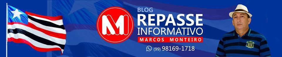 Repasse Informativo | Marcos Monteiro - Repasse Informativo Caxas-MA, O Blog do Marcos Monteiro.